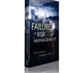The failure of risk management – Douglas W. Hubbard