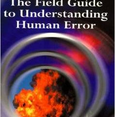 The field guide to understanding Human Error – Sidney Dekker