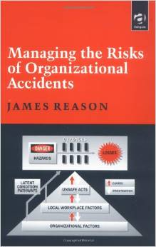 Managing the risk of organisational accidents – James Reason